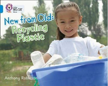 Resim  COLLINS BIG CAT :  BLUE BAND 4 NEW FROM OLD: RECYCLING PLASTIC
